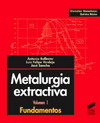 Metalurgia extractiva. Vol. I: Fundamentos