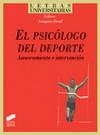 El psicólogo del deporte. Asesoramiento e intervención
