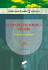 La Espa�a Democr�tica (1975-2000). Pol�tica y sociedad