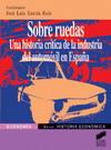 Sobre ruedas. Una historia crítica de la industria del automóvil en España