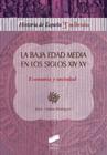 La Baja Edad Media en los siglos XIV-XV. Econom�a y sociedad