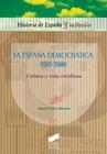 La Espa�a democr�tica (1975-2000). Cultura y vida cotidiana