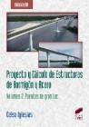 Proyecto y Cálculo de Estructuras de Hormigón y Acero. Volumen 2