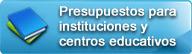 presupuesto para instituciones y centros educativos